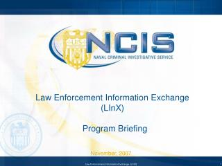 Law Enforcement Information Exchange   LInX    Program Briefing