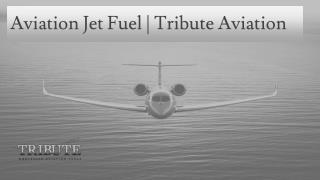 Aviation Jet Fuel | Tribute Aviation