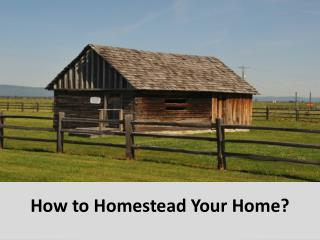 How to homestead your home