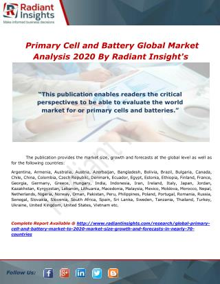 Primary Cell and Battery Global Market Analysis 2020 By Radiant Insight's