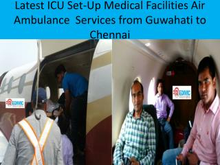 Air Ambulance Services from Guwahati to Chennai at Low Fare