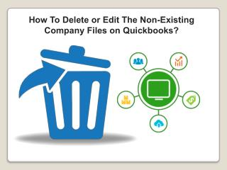 How to delete or edit the non-existing company files on Quickbooks?