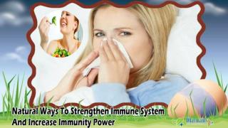Natural Ways To Strengthen Immune System And Increase Immunity Power