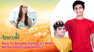 How To Become Taller Fast With Herbal HGH Supplements?