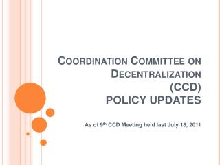 Coordination Committee on Decentralization CCD  POLICY UPDATES
