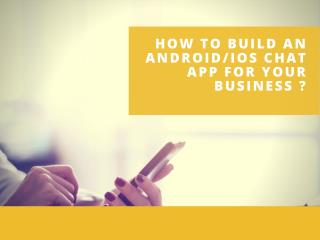 How to Build an Android/iOS Chat Application for Your Business ?