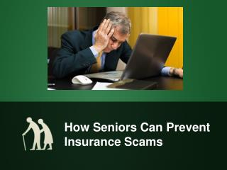 How Seniors Can Prevent Insurance Scams