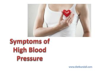Symptoms of High Blood Pressure | Causes of High Blood Pressure -DietKundali