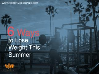 6 Ways to Lose Weight This Summer