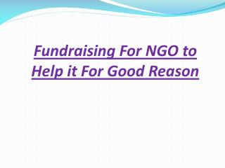 Fundraising for NGO to Help It for Good Reason