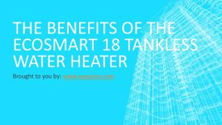 The Benefits Of The Ecosmart 18 Tankless Water Heater