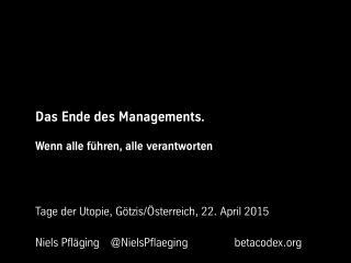 Das Ende des Managements - Keynote von Niels Pflaeging im Rahmen der Tage der Utopie (Bregenz/A)