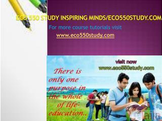 ECO 550 STUDY Inspiring Minds/eco550study.com