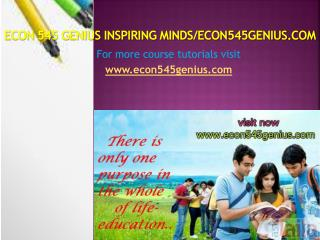 ECON 545 GENIUS Inspiring Minds/econ545genius.com