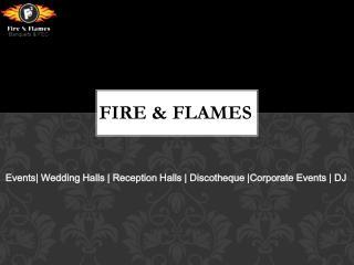 AC BANQUET HALLS AHMEDABAD, BANQUET HALLS|FIRE N FLAMES