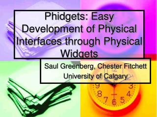 Phidgets: Easy Development of Physical Interfaces through Physical Widgets
