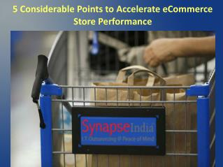 5 Considerable Points to Accelerate eCommerce Store Performance