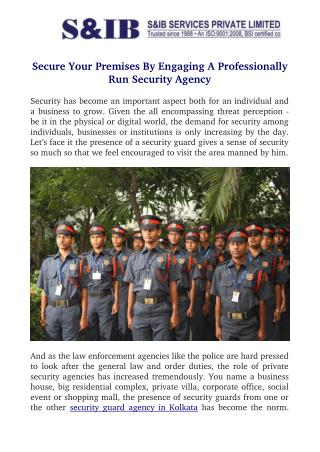 Secure Your Premises By Engaging A Professionally Run Security Agency