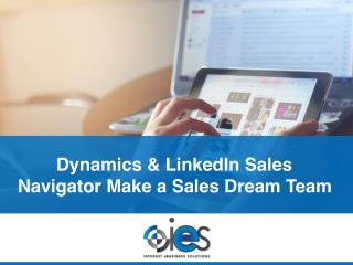 Dynamics & LinkedIn Sales Navigator Make a Sales Dream Team