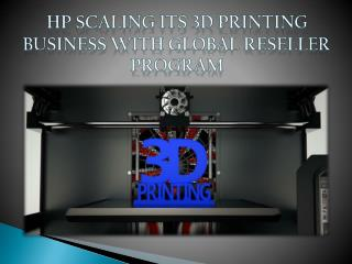 3D Printing Business with Global Reseller Program