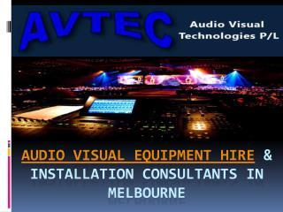 Audio Visual Equipment Hire & Installation Consultants In Melbourne