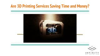 Are 3D Printing Services Saving Time and Money?