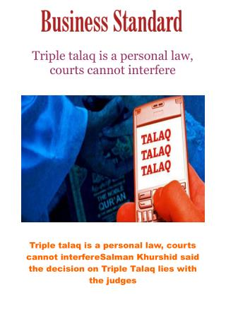 Triple talaq is a personal law, courts cannot interfere