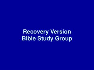 Recovery Version  Bible Study Group