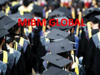 MIBM GLOBAL -For the easy and instant solution call the number 2 year mba online in India