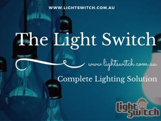 Light Switch Is A Leading Online Lighting Manufacturers  Store in Australia