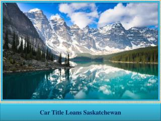 Car Title Loans Saskatchewan