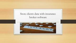 Manages clients data with insurance broker software