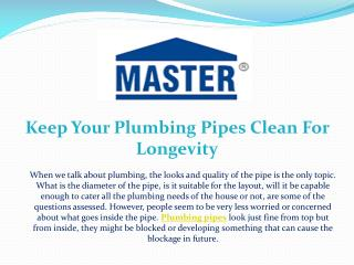 Keep Your Plumbing Pipes Clean For Longevity