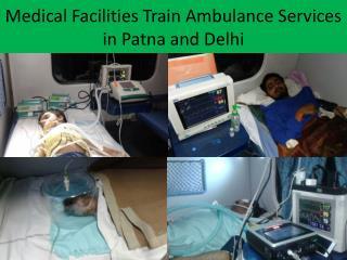 Train Ambulance Services from Patna to Delhi