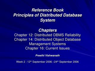 Reference Book  Principles of Distributed Database System  Chapters  Chapter 12: Distributed DBMS Reliability  Chapter 1