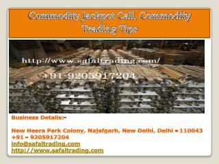 Commodity Jackpot Call, Commodity Trading Tips