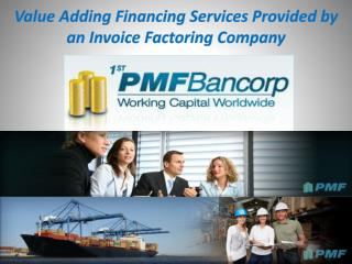 Value Adding Financing Services Provided by an Invoice Factoring Company