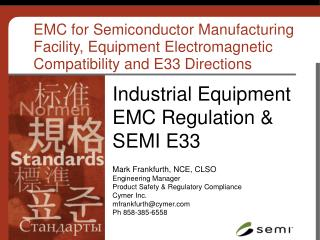 EMC for Semiconductor Manufacturing Facility, Equipment Electromagnetic Compatibility and E33 Directions