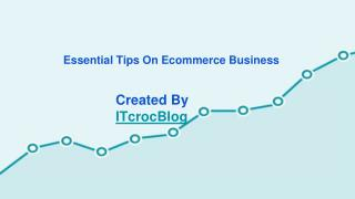 Essential Tips On Ecommerce Business