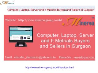 Computer, Laptop, Server and It Metrials Buyers and Sellers in Gurgaon