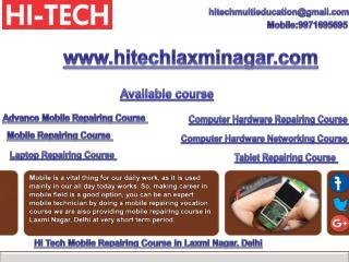 Hi Tech Provides Vital Mobile Repairing Course in Laxmi Nagar, Delhi