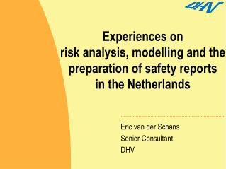 Experiences on  risk analysis, modelling and the preparation of safety reports  in the Netherlands