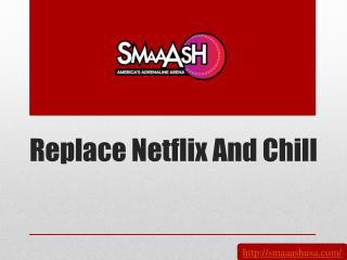 Replace Netflix And Chill