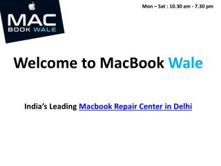 Macbook Repair Center in Delhi - Macbook Repair Delhi - Macbook Wale