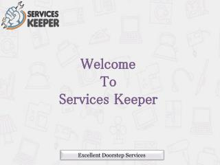 Get the excellent doorstep services - Services keeper