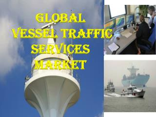 Global Vessel Traffic Services Market