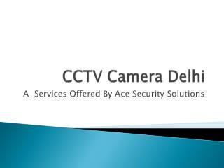 CCTV Camera Delhi