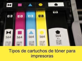 Tipos de cartuchos de tóner para impresoras