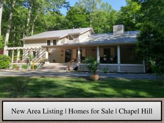New Area Listing | Homes for Sale | Chapel Hill