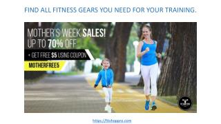 FIND ALL FITNESS GEARSYOU NEED FOR YOUR TRAINING